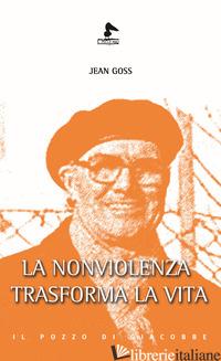 NONVIOLENZA TRASFORMA LA VITA (LA) - GOSS JEAN