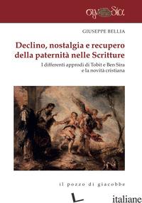 DECLINO, NOSTALGIA E RECUPERO DELLA PATERNITA' NELLE SCRITTURE. I DIFFERENTI APP - BELLIA GIUSEPPE