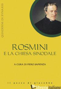ROSMINI E LA CHIESA SINODALE - SAPIENZA P. (CUR.)