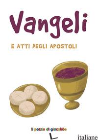VANGELI E ATTI DEGLI APOSTOLI - AA.VV.