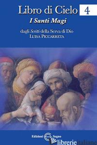 LIBRO DI CIELO 4. I SANTI MAGI - PICCARRETA LUISA