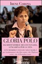 GLORIA POLO. DA SOSTENITRICE DELL'EUTANASIA A PALADINA PER LA VITA - CORONA IRENE
