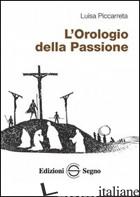 OROLOGIO DELLA PASSIONE (L') - PICCARRETA LUISA