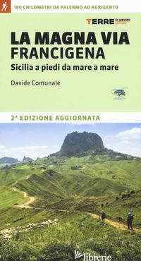 MAGNA VIA FRANCIGENA. SICILIA A PIEDI DA MARE A MARE (LA) - COMUNALE DAVIDE