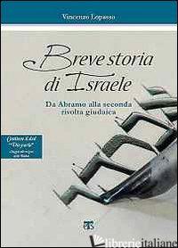 BREVE STORIA DI ISRAELE. DA ABRAMO ALLA SECONDA RIVOLTA GIUDAICA. CON DVD - LOPASSO VINCENZO