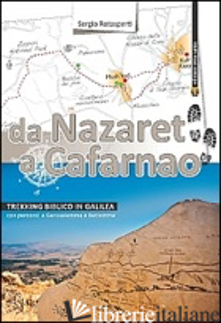 DA NAZARET A CAFARNAO. TREKKING BIBLICO IN GALILEA. CON PERCORSI A GERUSALEMME E - ROTASPERTI SERGIO