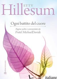 OGNI BATTITO DEL CUORE - HILLESUM ETTY; SEMERARO M. (CUR.)