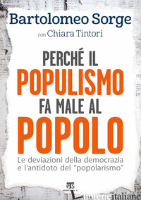 PERCHE' IL POPULISMO FA MALE AL POPOLO. LE DEVIAZIONI DELLA DEMOCRAZIA E L'ANTID - SORGE BARTOLOMEO