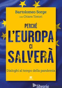 PERCHE' L'EUROPA CI SALVERA'. DIALOGHI AL TEMPO DELLA PANDEMIA - SORGE BARTOLOMEO