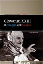 GIOVANNI XXIII. IL CORAGGIO DEL CONCILIO - MEZZADRI LUIGI