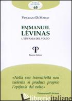 EMMANUEL LEVINAS. L'EPIFANIA DEL VOLTO - DI MARCO VINCENZO