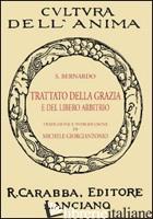 TRATTATO DELLA GRAZIA E DEL LIBERO ARBITRIO - BERNARDO DI CHIARAVALLE (SAN)