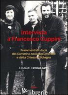 INTERVISTA A FRANCESCO CUPPINI. FRAMMENTI DI STORIA DEL CAMMINO NEOCATECUMENALE  - ZANNI T. (CUR.)