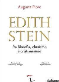 EDITH STEIN FRA FILOSOFIA, EBRAISMO E CRISTIANESIMO - FIORE AUGUSTA