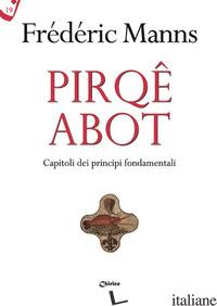 PIRQE ABOT. CAPITOLI DEI PRINCIPI FONDAMENTALI - MANNS FREDERIC