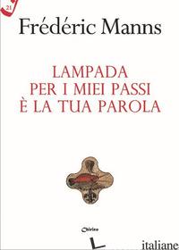 LAMPADA PER I MIEI PASSI E' LA TUA PAROLA - MANNS FREDERIC