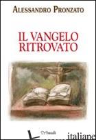 VANGELO RITROVATO - PRONZATO ALESSANDRO