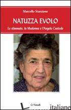 NATUZZA EVOLO. LE STIMMATE, LA MADONNA E L'ANGELO CUSTODE - STANZIONE MARCELLO