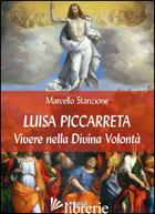 LUISA PICCARRETA. VIVERE NELLA DIVINA VOLONTA' - STANZIONE MARCELLO