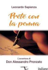 PRETE CON LA PENNA. L'AVVENTURA DI DON ALESSANDRO PRONZATO - SAPIENZA LEONARDO
