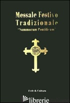 MESSALE FESTIVO TRADIZIONALE «SUMMORUM PONTIFICUM». EDIZ. ITALIANA E LATINA - AA.VV.