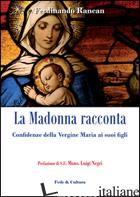 MADONNA RACCONTA... CONFIDENZE DELLA VERGINE MARIA AI SUOI FIGLI (LA) - RANCAN FERDINANDO