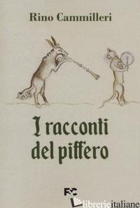 RACCONTI DEL PIFFERO (I) - CAMMILLERI RINO