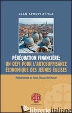 PEREQUATION FINANCIERE: UN DEFI POUR L'AUTOSUFFISANCE ECONOMIQUE DES JEUNES EGLI - YAWOVI ATTILA JEAN