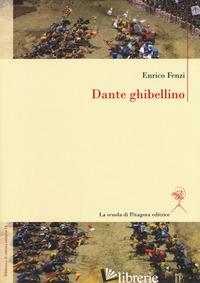 DANTE GHIBELLINO - FENZI ENRICO