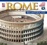 ROMA RICOSTRUITA. EDIZ. INGLESE. CON VIDEO ONLINE -