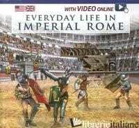 VITA QUOTIDIANA NELLA ROMA IMPERIALE. EDIZ. INGLESE. CON VIDEO SCARICABILE ONLIN - AA.VV