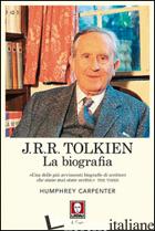 J. R. R. TOLKIEN. LA BIOGRAFIA - CARPENTER HUMPHREY