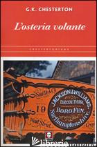 OSTERIA VOLANTE (L') - CHESTERTON GILBERT KEITH
