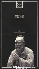 DIALOGHI (I) - CONFUCIO; MASI E. (CUR.)