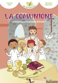 COMUNIONE E IL TESORO NASCOSTO NEL CORPO DI CRISTO (LA) - FABRIS FRANCESCA