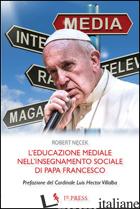 EDUCAZIONE MEDIALE NELL'INSEGNAMENTO SOCIALE DI PAPA FRANCESCO (L') - NECEK ROBERT
