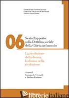 SESTO RAPPORTO SULLA DOTTRINA SOCIALE DELLA CHIESA NEL MONDO. VOL. 6: LA RIVOLUZ - CREPALDI G. (CUR.); FONTANA S. (CUR.)