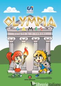 OLYMPIA GAMES. ESTATE A 5 CERCHI - CENTRO SPORTIVO ITALIANO (CUR.)