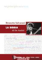 BIBBIA DI DE ANDRE' (LA) - SALVARANI BRUNETTO