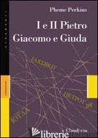 E II PIETRO GIACOMO E GIUDA (I) - PERKINS PHEME