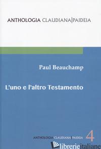 UNO E L'ALTRO TESTAMENTO (L') - BEAUCHAMP PAUL; ARRIGHI L. (CUR.)