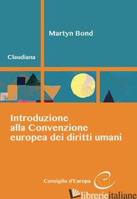 INTRODUZIONE ALLA CONVENZIONE EUROPEA DEI DIRITTI UMANI - BOND MARTYN
