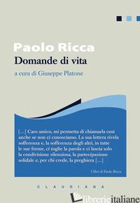 DOMANDE DI VITA - RICCA PAOLO; PLATONE G. (CUR.)