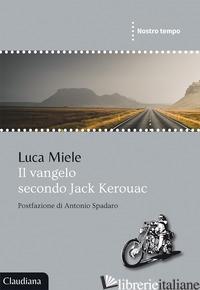 VANGELO SECONDO JACK KEROUAC (IL) - MIELE LUCA