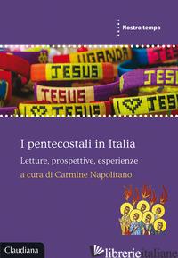 PENTECOSTALI IN ITALIA. LETTURE, PROSPETTIVE, ESPERIENZE (I) - NAPOLITANO C. (CUR.)