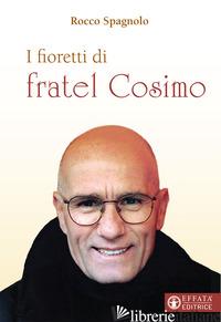 FIORETTI DI FRATEL COSIMO (I) - SPAGNOLO ROCCO