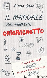 MANUALE DEL PERFETTO CHIERICHETTO (IL) - GOSO DIEGO