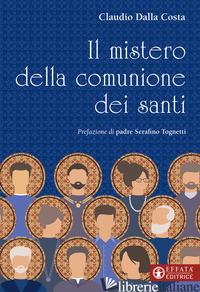 MISTERO DELLA COMUNIONE DEI SANTI (IL) - DALLA COSTA CLAUDIO