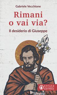 RIMANI O VAI VIA? IL DESIDERIO DI GIUSEPPE - VECCHIONE GABRIELE