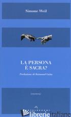 PERSONA E' SACRA? (LA) - WEIL SIMONE